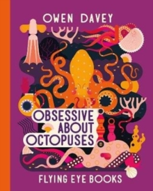 Obsessive About Octopuses, Hardback Book