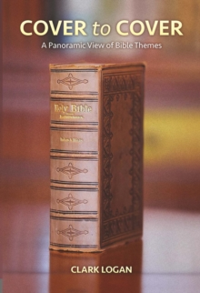Cover to Cover : A Panoramic view of Bible Themes, Paperback Book