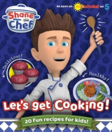 Shane the Chef : Let's Get Cooking!, Hardback Book