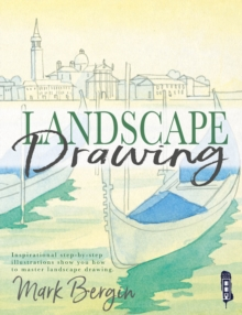 Landscape Drawing : Inspirational Step-by-Step Illustrations Show You How To Master Landscape Drawing, Paperback / softback Book