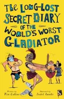 The Long-Lost Secret Diary of the World's Worst Roman Gladiator, Paperback / softback Book
