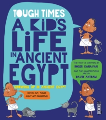 Hard Times: A Kid's Life in Ancient Egypt, Paperback / softback Book