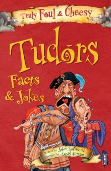 Truly Foul & Cheesy Tudors Facts and Jokes Book, Paperback / softback Book