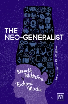 The Neo-Generalist : Where you go is who you are, Paperback / softback Book