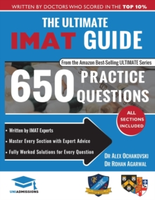 The Ultimate IMAT Guide : 650 Practice Questions, Fully Worked Solutions, Time Saving Techniques, Score Boosting Strategies, 2019 Edition, UniAdmissions, Paperback Book