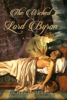 The Wicked Lord Byron, Hardback Book