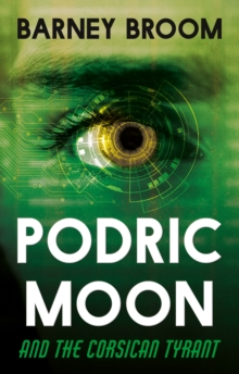 Podric Moon and the Corsican Tyrant, Paperback / softback Book