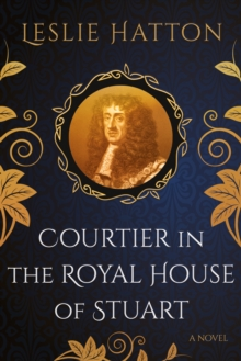 Courtier in the Royal House of Stuart, Paperback / softback Book