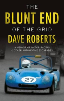 The Blunt End of the Grid : A memoir of motor racing and other automotive escapades, Paperback / softback Book