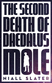The Second Death of Daedalus Mole, EPUB eBook