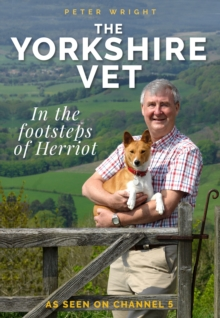 The Yorkshire Vet : In The Footsteps of Herriot, Hardback Book