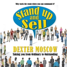 Stand Up and Sell : Why work the room when you can command it?, Paperback / softback Book