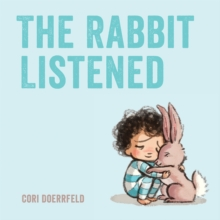 The Rabbit Listened, Hardback Book