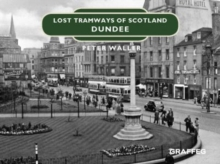 Lost Tramways of Scotland: Dundee, Hardback Book