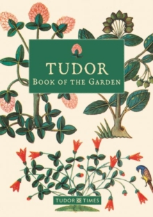 Tudor Book of the Garden, Hardback Book