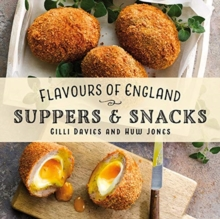 Flavours of England: Suppers & Snacks, Hardback Book