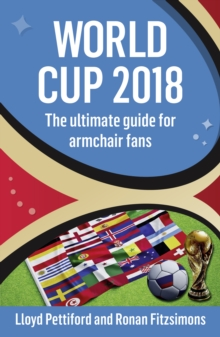 World Cup 2018 : The Ultimate Guide for Armchair Fans, Paperback / softback Book