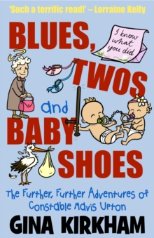 Blues, Twos and Baby Shoes : The Further, Further Adventures of Mavis Upton, Paperback / softback Book