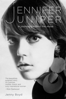 Jennifer Juniper : A journey beyond the muse, Hardback Book
