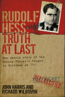 Rudolf Hess : Truth at Last, Paperback / softback Book