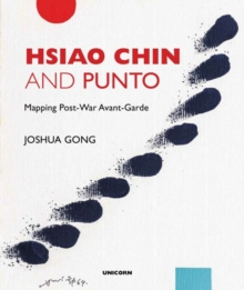 Hsiao Chin and Punto: Mapping Post-War Avant-Garde, Hardback Book