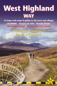 West Highland Way : 53 Large-Scale Walking Maps & Guides to 26 Towns and Villages, Glasgow to Fort William - Planning, Places to Stay, Places to Eat - includes Glasgow City Guide plus climbing Ben Nev, Paperback / softback Book