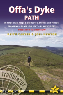 Offa's Dyke Path : Chepstow To Prestatyn & Prestatyn To Chepstow, Planning, Places to Stay, Places to Eat, 98 large-scale maps & guides to 52 towns and villages (Trailblazer British Walking Guides), Paperback / softback Book