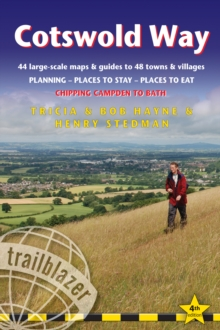 Cotswold Way: Chipping Campden to Bath (Trailblazer British Walking Guide) : Planning, Places to Stay, Places to Eat, 44 trail maps and 8 town plans, Paperback / softback Book