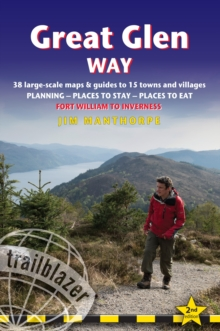 Great Glen Way (Trailblazer British Walking Guide) : 38 Large-Scale Maps & Guides to 18 Towns and Villages - Planning, Places to Stay, Places to Eat - Fort William to Inverness, Paperback / softback Book