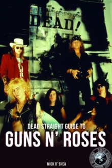 Dead Straight Guide To Guns N' Roses, Hardback Book