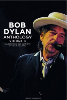 Bob Dylan Anthology Vol. 3 : Celebrating the 200th ISIS Edition, Hardback Book