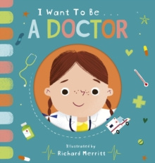 I Want to be a Doctor, Board book Book