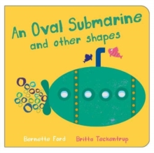 An Oval Submarine and Other Shapes, Board book Book