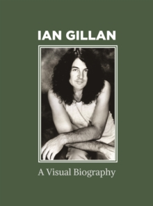 Ian Gillan A Visual Biography, Hardback Book