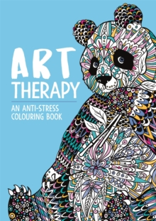 Art Therapy : An Anti-Stress Colouring Book for Adults, Paperback / softback Book