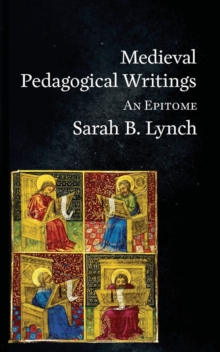 Medieval Pedagogical Writings : An Epitome, Paperback / softback Book