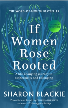 If Women Rose Rooted : A Life-changing journey to authenticity and belonging, Paperback / softback Book