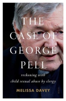 The Case of George Pell : reckoning with child sexual abuse by clergy, Paperback / softback Book