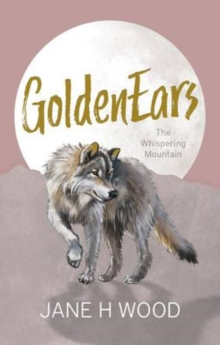 GoldenEars : The Whispering Mountain, Paperback / softback Book