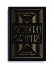 The School of Life Guide to Modern Manners, Hardback Book