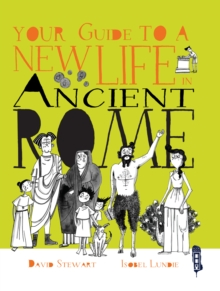 Your Guide To A New Life in Ancient Rome, Hardback Book