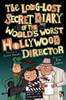 The Long-Lost Secret Diary of the World's Worst Hollywood Director, Paperback / softback Book