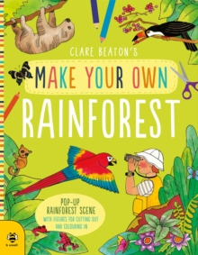 Make Your Own Rainforest : Pop-Up Rainforest Scene with Figures for Cutting out and Colouring in, Paperback / softback Book