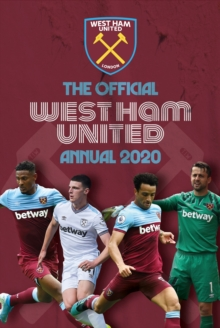 The Official West Ham United Annual 2020, Hardback Book