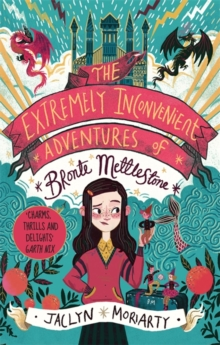 The Extremely Inconvenient Adventures of Bronte Mettlestone, Hardback Book