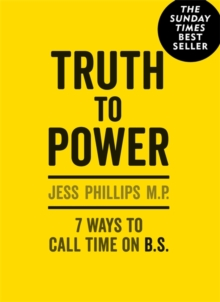 Truth to Power : (Gift Edition) 7 Ways to Call Time on B.S., Hardback Book