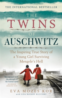 The Twins of Auschwitz : The inspiring true story of a young girl surviving Mengele's hell, Paperback / softback Book
