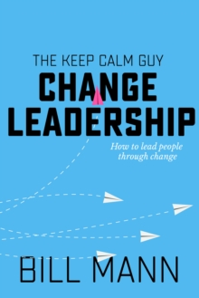Change Leadership : how to lead people through change, EPUB eBook
