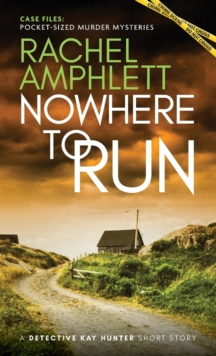 Nowhere to Run : A Detective Kay Hunter short story, Paperback / softback Book