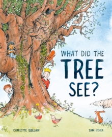 What Did the Tree See?, Hardback Book